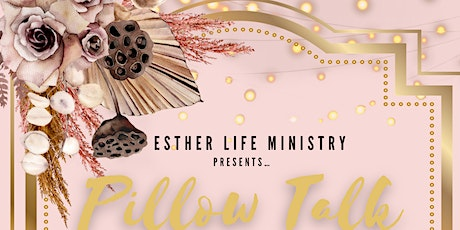 Esther Life Ministry Pillow Talk tickets