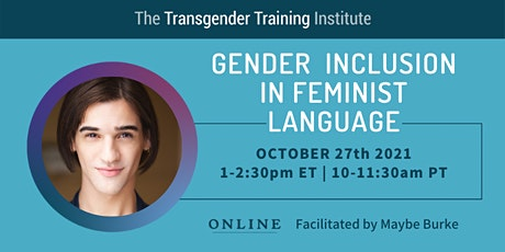 Gender Inclusion in Feminist Language - 10/27/21, 1-2:30PM ET/10-11:30AM PT tickets