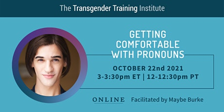 Getting Comfortable with Pronouns - 10/22/21, 3-3:30pm ET/12-12:30pm PT tickets