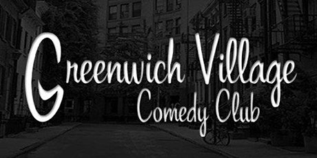 Free Tickets  To The Greenwich Village Comedy Club! tickets