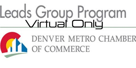 New Virtual Only Sales Leads Group for Members of Denver Metro Chamber of tickets