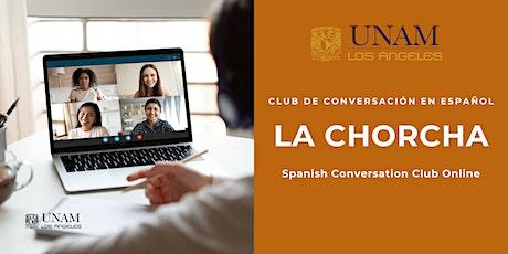Spanish Conversation Club: La Chorcha tickets