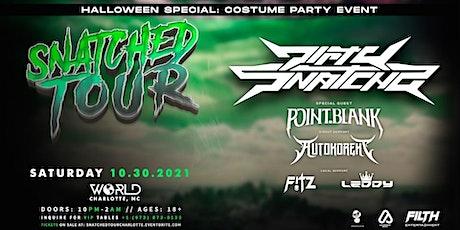 Snatched Tour: Dirtysnatcha, Point.Blank, and Autokorekt at World Nightclub tickets