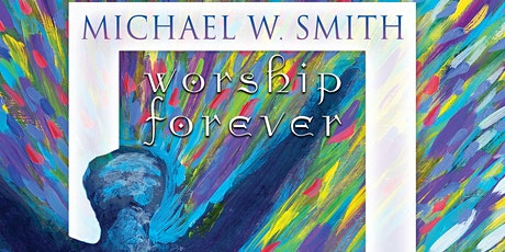 Food for the Hungry VOLUNTEER - Michael W. Smith / Napa, CA (Night 1) tickets
