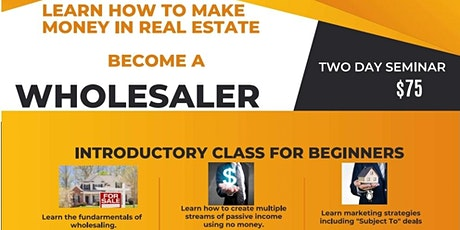 Get into Real Estate! Introduction to Wholesale Real Estate tickets