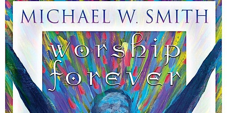 Food for the Hungry VOLUNTEER - Michael W. Smith / Lincoln, NE tickets