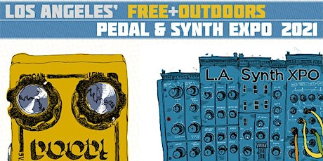 FREE (Outdoor) LA Pedal & Synth Expo 2021 tickets