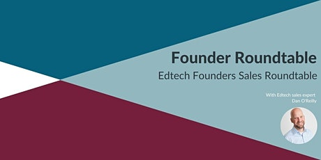 Edtech Sales Founder Roundtable tickets