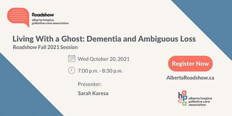 Roadshow - Living With a Ghost: Dementia and Ambiguous Loss tickets