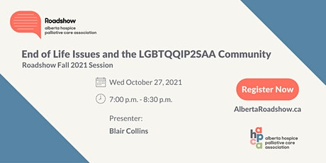 Roadshow - End of Life Issues and the LGBTQQIP2SAA Community tickets