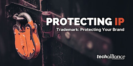 Protecting IP | Trademark: Protecting Your Brand tickets