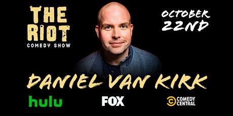 The Riot Standup Comedy Show presents Daniel Van Kirk tickets