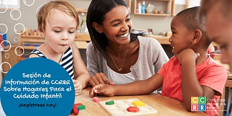Sesión de Información de CCR&R Sobre Hogares Para el Cuidado Infantil entradas
