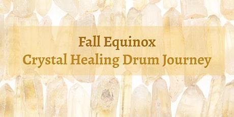 Fall Equinox Crystal Healing Drum Journey tickets