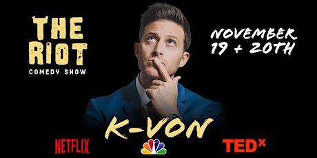 The Riot Comedy Show presents K-von (Netflix, NBC, TEDx) tickets