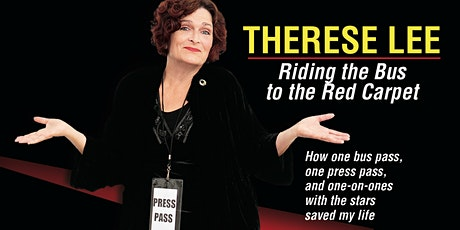 """Therese Lee  """"Riding The Bus To The Red Carpet"""" tickets"""