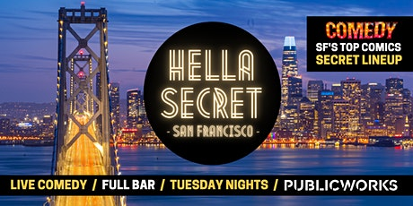 """SF's """"HellaSecret"""" Mission Comedy Night at Public Works tickets"""