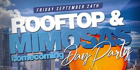 """Rooftop & Mimosas Homecoming Day Party """" Edition """" tickets"""