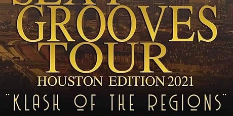 Sexy Grooves Tour Houston Edition- Klash of the Regions tickets