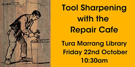 Tool Sharpening with the Repair Cafe @ Tura Marrang Library tickets