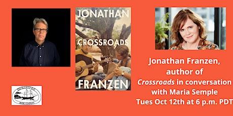 "Jonathan Franzen, ""Crossroads"" with Maria Semple tickets"