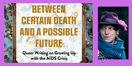 Mattilda Bernstein Sycamore  Between Certain Death and a Possible Future tickets