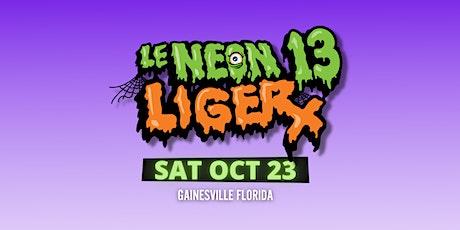 NEON LIGER 13 tickets