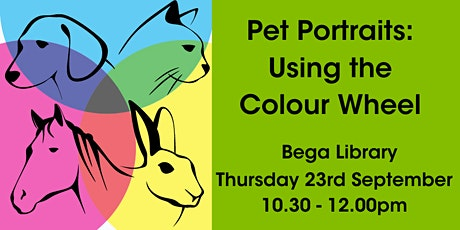 Pet Portraits: Using the Colour Wheel @  Bega Library tickets