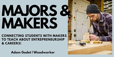 MAJORS & MAKERS | Godet Woodworking tickets