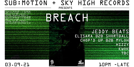 Sub:Motion Presents: BREACH Ft. Sky High Recordings [POSTPONED] tickets