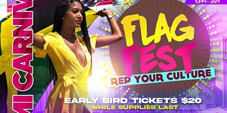 """EVENT #5 -  FLAG FEST """" REP YOUR CULTURE """"MIAMI CARNIVAL WEEKEND tickets"""