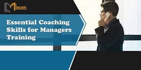 Essential Coaching Skills for Managers 1Day Virtual Training - Christchurch tickets