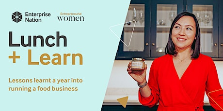 Lunch and Learn: Lessons learnt a year into running a food business tickets