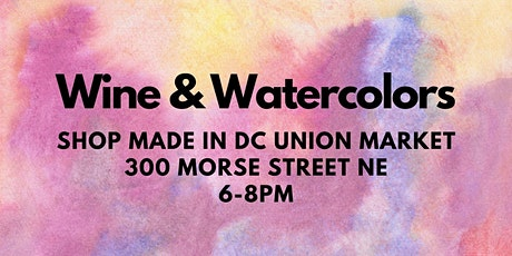 Wine & Watercolors with Shop Made in DC tickets