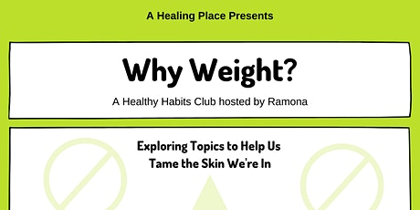 Why Weight? A Healthy Habits Club tickets