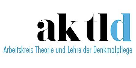 Jahrestagung AKTLD - Arbeitskreis Theorie und Lehre der Denkmalpflege e.V. Tickets