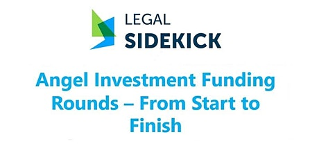 Legal Sidekick: Angel Investment Funding Rounds - from Start to Finish tickets