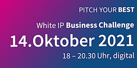 Pitch your best! - Die White IP Business Challenge Tickets