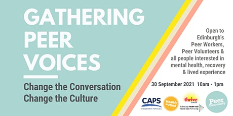 Gathering Peer Voices - Change the Conversation, Change the Culture tickets