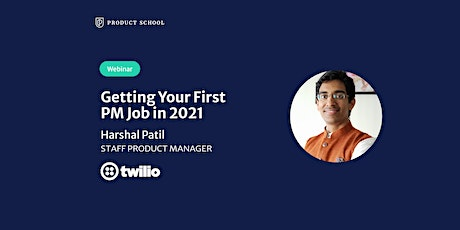 Webinar: Getting Your First PM Job in 2021 by Twilio Staff Product Manager tickets