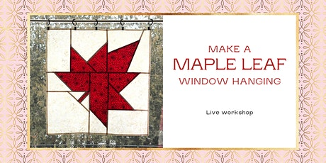Maple Leaf Window Hanging Workshop tickets