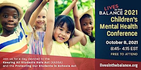 2021 Lives in the Balance Children's Mental Health Conference biglietti