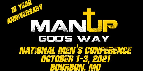 Man Up God's Way Men's Conference 10th Anniversary tickets