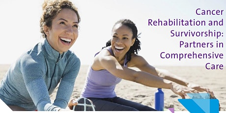 Cancer Rehabilitation and  Survivorship: Partners in Comprehensive Care tickets