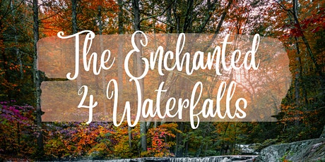 The Enchanted 4 Waterfalls tickets
