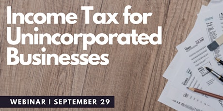 Income Tax for Unincorporated Businesses  Webinar - September 29th, 2021 tickets