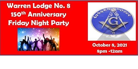 Warren Lodge No. 8's 150th Anniversary Friday Night Party tickets