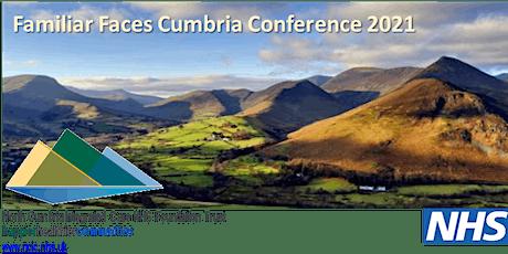 Familiar Faces  Cumbria Conference 2021 tickets