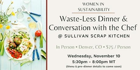 Waste-Less Dinner & Conversation with the Chef at Sullivan Scrap Kitchen tickets