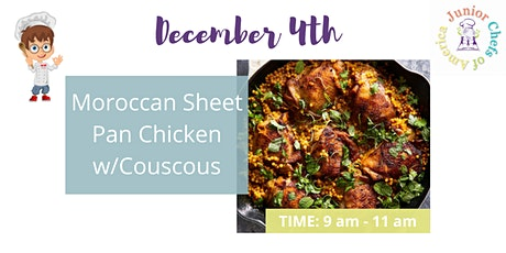 Kids (4-13) In-Person AM Cooking Class - Moroccan Sheet Pan Chicken tickets